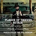 The Plague of Thieves Affair: A Carpenter and Quincannon Mystery Audiobook by Marcia Muller, Bill Pronzini Narrated by Meredith Mitchell, Mark Peckham