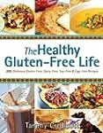 The Healthy Gluten-Free Life: 200 Del...