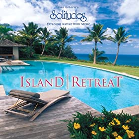 Amazon.com: Island Retreat: Dan Gibson's Solitudes: MP3 Downloads