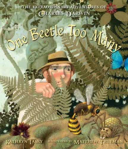 One Beetle Too Many: The Extraordinary Adventures of Charles Darwin