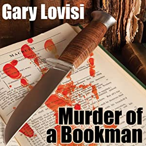 Murder of a Bookman: A Bentley Hollow Collectibles Mystery, Book 1 | [Gary Lovisi]