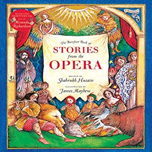 The Barefoot Book of Stories from the Opera | [Shahrukh Husain]