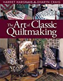 The Art of Classic Quiltmaking (1571200703) by Hargrave, Harriet