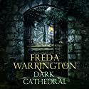 Dark Cathedral: Dark Cathedral, Book 1 (       UNABRIDGED) by Freda Warrington Narrated by Nicholas Camm