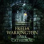 Dark Cathedral: Dark Cathedral, Book 1 | Freda Warrington