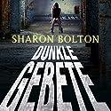 Dunkle Gebete Hörbuch von Sharon Bolton Gesprochen von: Dana Geissler