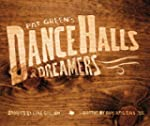 Pat Green's Dance Halls & Dreamers