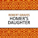 Homer's Daughter Audiobook by Robert Graves Narrated by Karen Cass