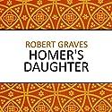 Homer's Daughter Audiobook by Robert Graves Narrated by Karen Cass