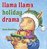 img - for By Anna Dewdney Llama Llama Holiday Drama (Hardcover) October 19, 2010 book / textbook / text book