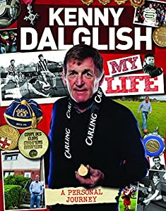 Kenny Dalglish : My Life (My Scrapbook) by Kenny Dalglish (Illustrated, 13 Sep 2013) Hardcover