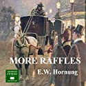 More Raffles Audiobook by E. W. Hornung Narrated by Peter Joyce