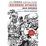 The Zombie Survival Guide: Recorded Attacks ~ Max Brooks