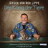 Jürgen von der Lippe 'Der König der Tiere: Geschichten und Glossen'