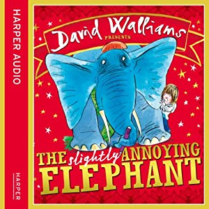 The Slightly Annoying Elephant | [David Walliams]