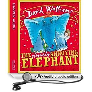 The Slightly Annoying Elephant (Unabridged)