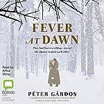 Fever at Dawn   Péter Gárdos