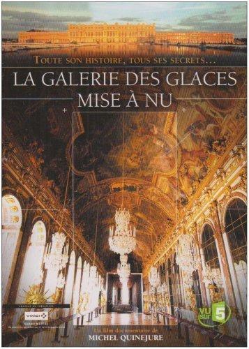 La Galerie Des Glaces Mise À Nu