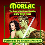 Morlac: The Quest of the Green Magician | Gary Alan Ruse