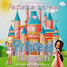 Princess Nevaeh: Lessons on Self-Discovery (       UNABRIDGED) by Paulette Harper Narrated by Tracey J. Shanklin