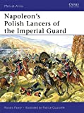 Napoleon's Polish Lancers of the Imperial Guard (Men-at-Arms, Band 440)