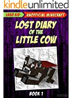 Minecraft: Lost Diary Of The Little Cow (Book 1) (Minecraft Cow Diary)