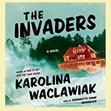 The Invaders (       UNABRIDGED) by Karolina Waclawiak Narrated by Bernadette Dunne