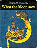 What the Moon Saw (0192721577) by Wildsmith, Brian