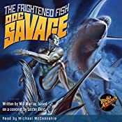 Doc Savage: The Frightened Fish | Lester Dent (creator), Will Murray
