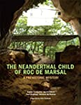 The Neanderthal Child of Roc de Marsa...