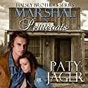 Marshal in Petticoats Audiobook by Paty Jager Narrated by Holly Adams