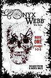 Onyx Webb: Book One: Episodes 1, 2, & 3