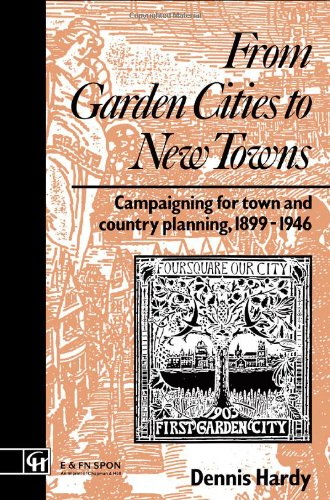 Campaigning for Town and Country Planning 1899-1990: From Garden Cities to New Towns: Campaigning for Town and Country P