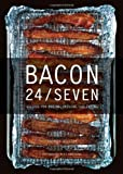 Bacon 24/7: ..