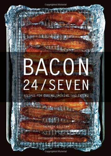 Bacon 24/7: Recipes for Curing, Smoking, and Eating PDF