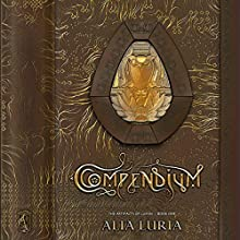 Compendium: Artifacts of Lumin, Book One Audiobook by Alia Luria Narrated by Shiromi Arserio