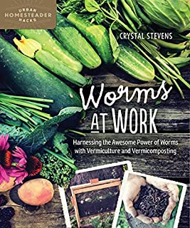 Book Cover: Worms at Work: Harnessing the Awesome Power of Worms with Vermiculture and Vermicomposting