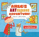 img - for Arlo's ARTrageous Adventure!: 50 Flaps to Flip book / textbook / text book