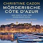 Mörderische Côte d'Azur (Kommissar Duval 1) | Christine Cazon