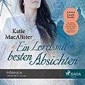 Ein Lord mit besten Absichten Hörbuch von Katie Mac Alister Gesprochen von: Katrin Weisser