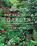 New Shade Garden: Creating a Lush Oas...
