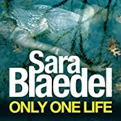 Only One Life: Louise Rick, Book 3 | Sara Blaedel