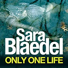 Only One Life: Louise Rick, Book 3 (       UNABRIDGED) by Sara Blaedel Narrated by Karen Cass