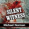 Silent Witness: A Sam Kincaid Mystery Audiobook by Michael Norman Narrated by William Dufris