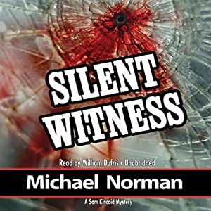 Silent Witness: A Sam Kincaid Mystery | [Michael Norman]