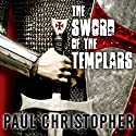 The Sword of the Templars Audiobook by Paul Christopher Narrated by Paul Boehmer