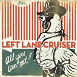 All You Can Eat!!par Left Lane Cruiser