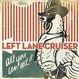 All You Can Eat!!par Left Lane Cruiser