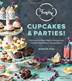 Trophy Cupcakes and Parties!: Deliciously Fun Party Ideas and Recipes from Seattles Prize-Winning Cupcake Bakery