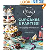 Trophy Cupcakes and Parties!: Deliciously Fun Party Ideas and Recipes from Seattle's Prize-Winning Cupcake Bakery...